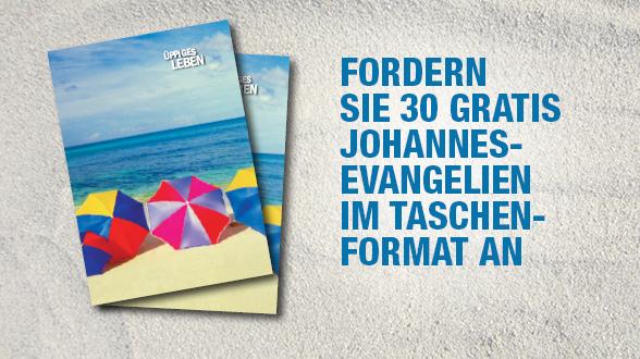 Eine Quelle, Die Ihnen Dabei Hilft, Ihren Glauben Zu Teilen! Fordern Sie 30 GRATIS-Johannes-Evangelien Im Taschenformat An